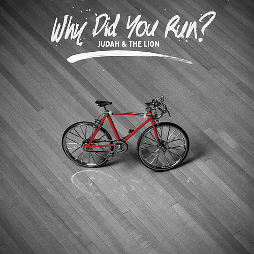 Why Did You Run? by Judah & the Lion