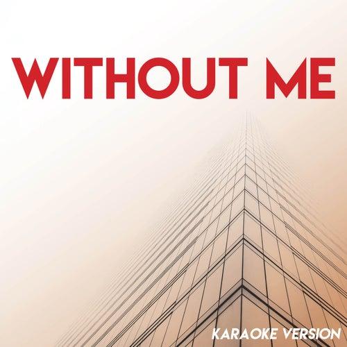 Without Me (Karaoke Version) de Sassydee