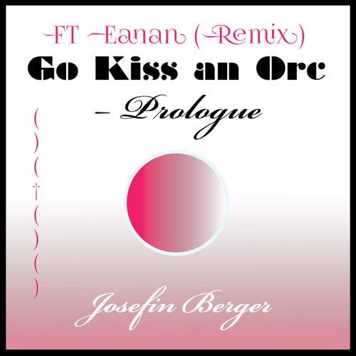 Go Kiss an Orc – Prologue (Remix) by Josefin Berger