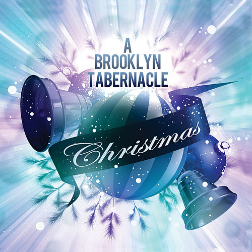A Brooklyn Tabernacle Christmas by The Brooklyn Tabernacle Choir