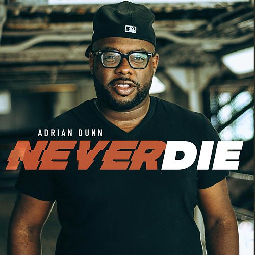 Never Die by Adrian Dunn