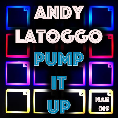 Andy Latoggo / Pump It Up by Andy LaToggo