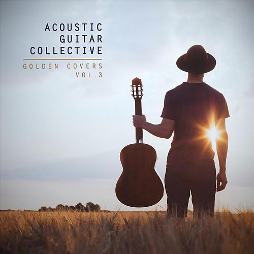 Golden Covers, Vol. 3 von Acoustic Guitar Collective