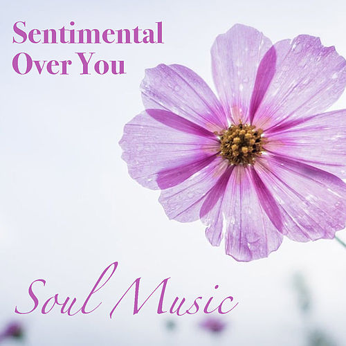 Sentimental Over You Soul Music de Various Artists