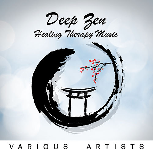 Deep Zen (Healing Therapy Music for Spa,Chakra, Ayurveda, Focus, Massage, Yoga (Buddha Chillout)) de Various Artists