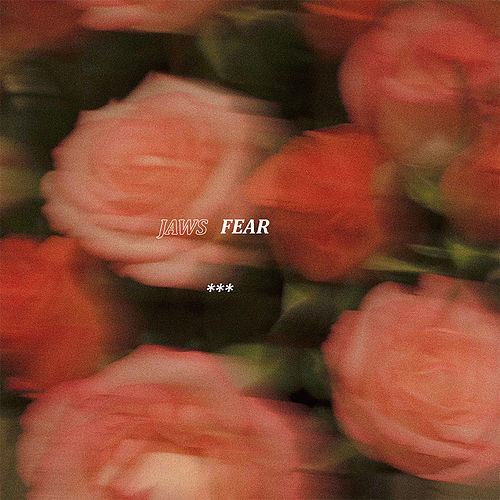 Fear by JAWS