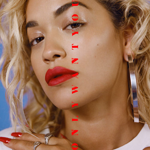 Only Want You (feat. 6LACK) by Rita Ora