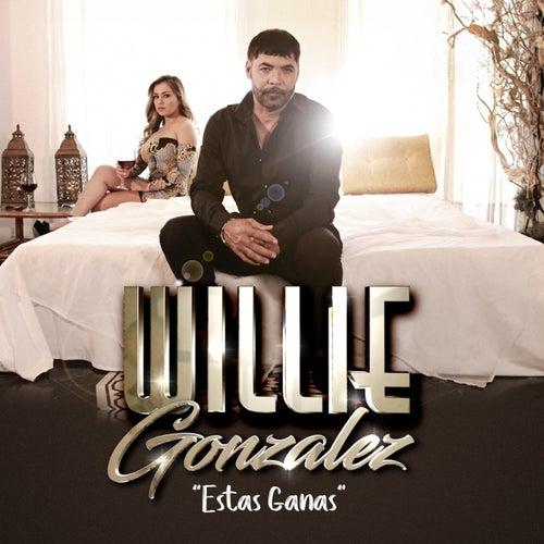 Estas Ganas de Willie Gonzalez