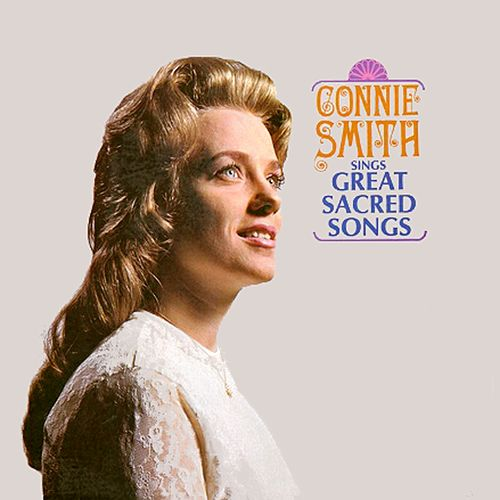 Connie Smith Sings Great Sacred Songs by Connie Smith
