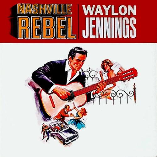 Nashville Rebel by Waylon Jennings