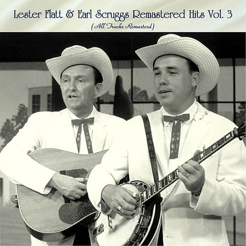 Remastered Hits Vol, 3 (All Tracks Remastered) von Flatt and Scruggs