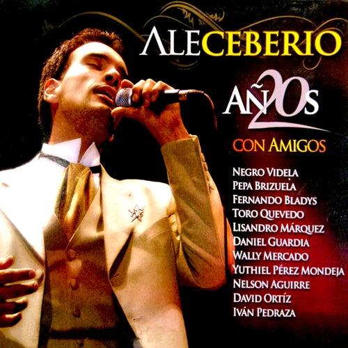 20 Años Con Amigos (En Vivo) de Ale Ceberio