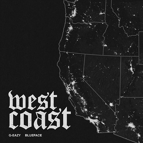 West Coast (feat. Blueface) by G-Eazy