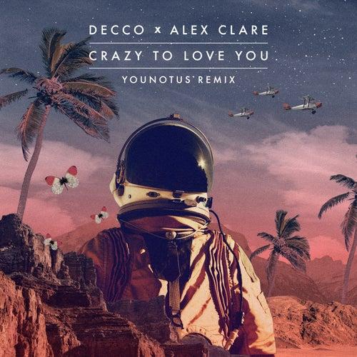 Crazy to Love You (YOUNOTUS Remix) von Decco