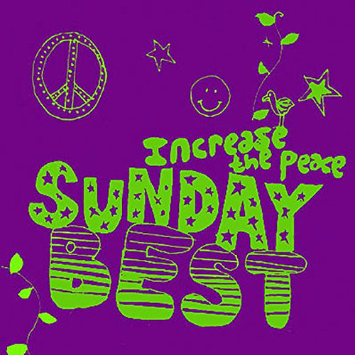 Sunday Best: Increase the Peace, Vol. 6 by Various Artists