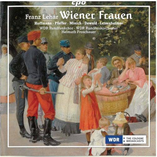 Lehár: Wiener Frauen von WDR Sinfonieorchester Köln