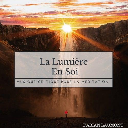 La lumière en soi (Musique Celtique pour la meditation) von Fabian Laumont