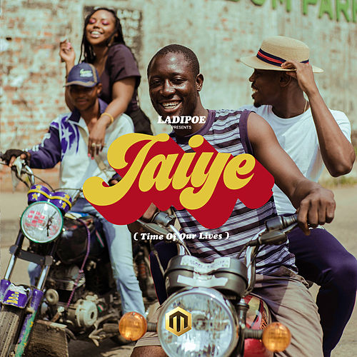 Jaiye (Time of Our Lives) by Ladipoe