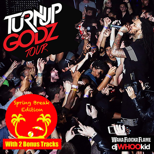 The Turn Up Godz [Spring Break Edition] by Waka Flocka Flame