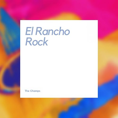 El Rancho Rock by The Champs