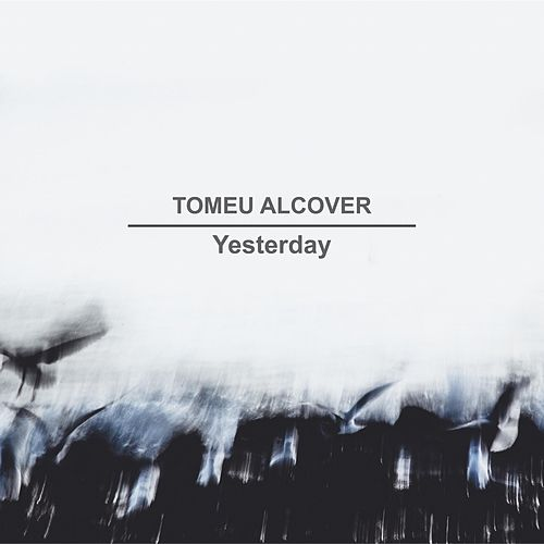 Yesterday by Tomeu Alcover