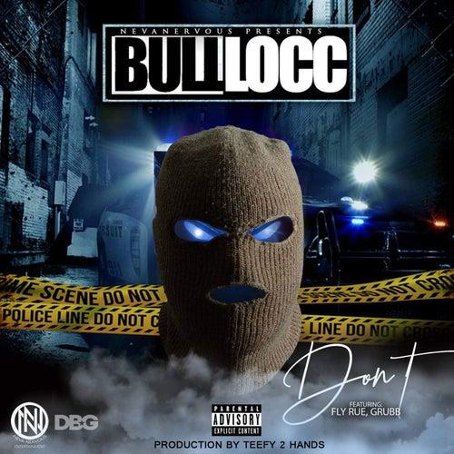 Dont (feat. Fly Rue & Grubb) de Bull Locc