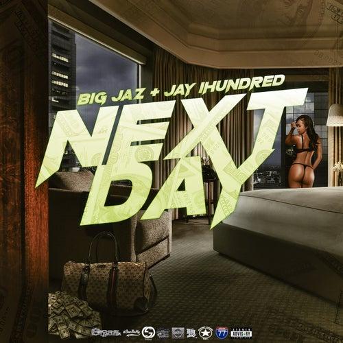 Next Day by Big Jaz