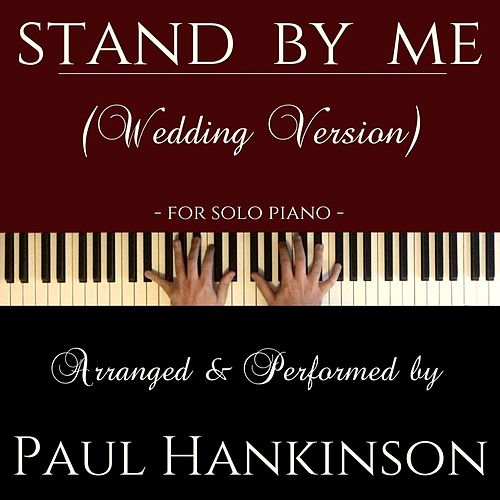 Stand by Me (Wedding Version) by Paul Hankinson