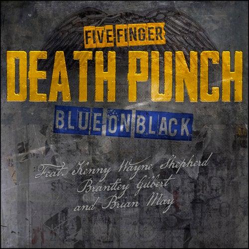 Blue on Black (feat. Kenny Wayne Shepherd, Brantley Gilbert & Brian May) de Five Finger Death Punch