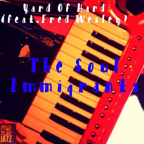 Yard of Hard de Soul Immigrants