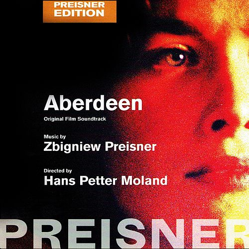 Aberdeen (Original Motion Picture Soundtrack) de Zbigniew Preisner