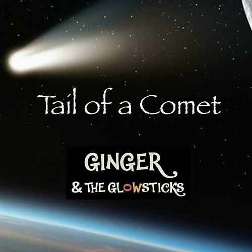 Tail of a Comet by Ginger