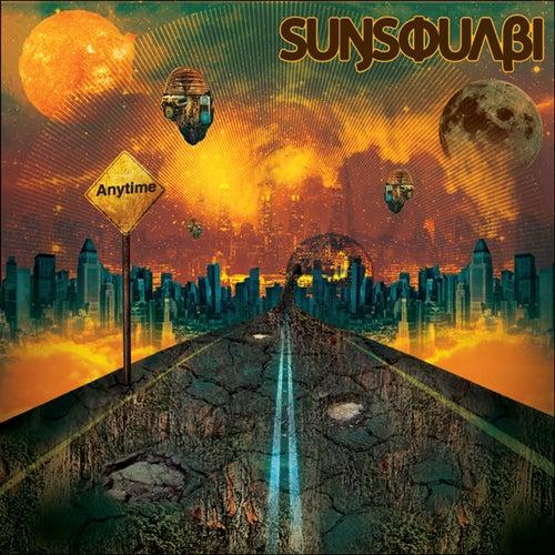Anytime de Sunsquabi