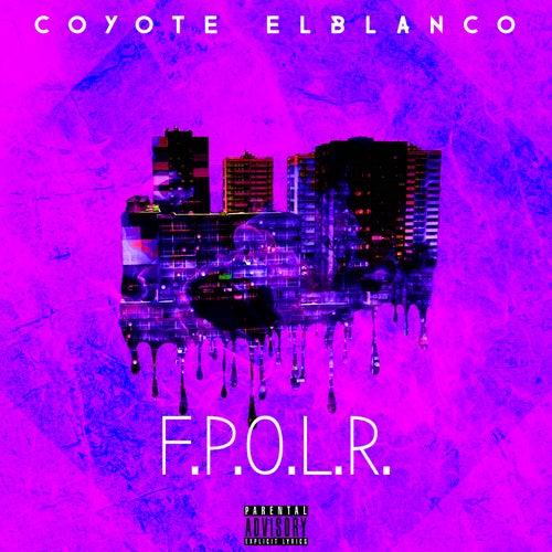 F.P.O.L.R de Coyote Elblanco