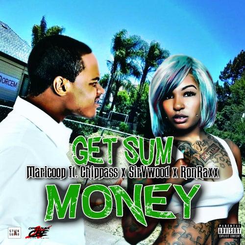 Get Sum Money (feat. Chippass, Sir V Wood & Ron Raxx) de Maricoop