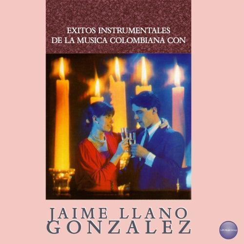 Exitos Instrumentales de la Música Colombiana Con Jaime Llano González de Jaime Llano González