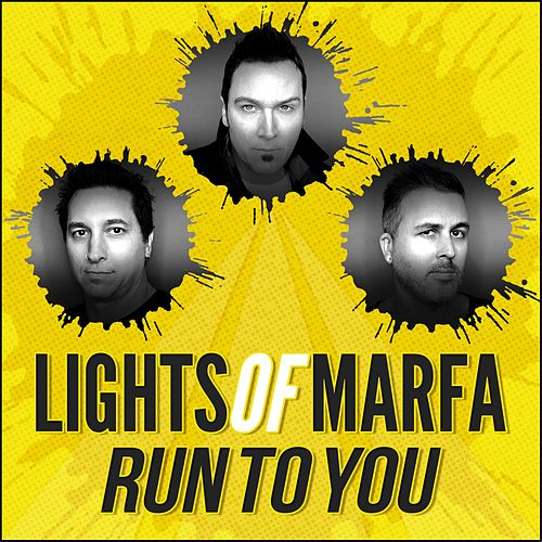 Run to You by Lights of Marfa
