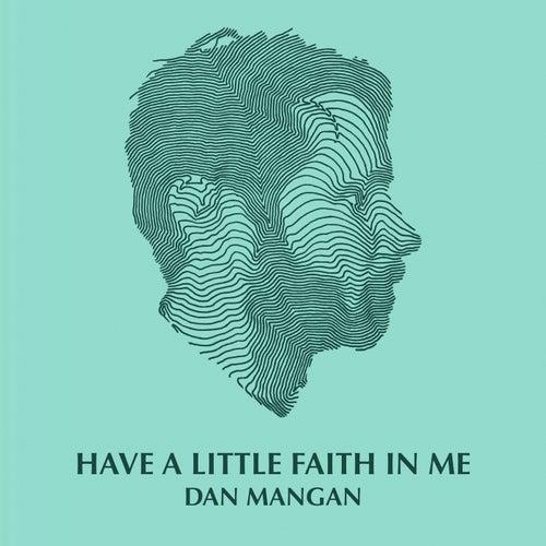 Have A Little Faith In Me de Dan Mangan + Blacksmith