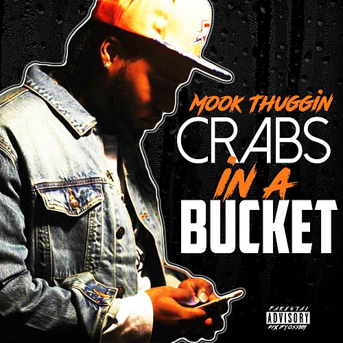 Crabs in a Bucket by Mook Thuggin