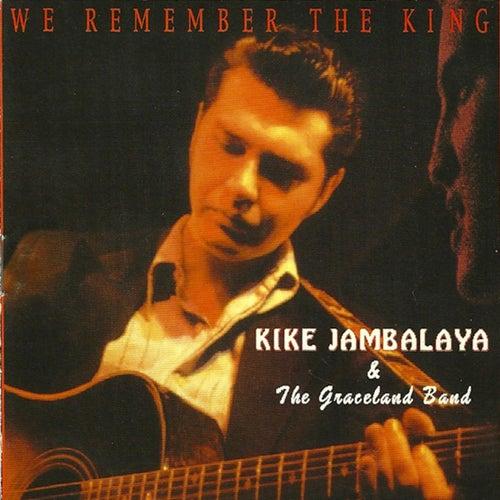 We Remember the King von Kike Jambalaya