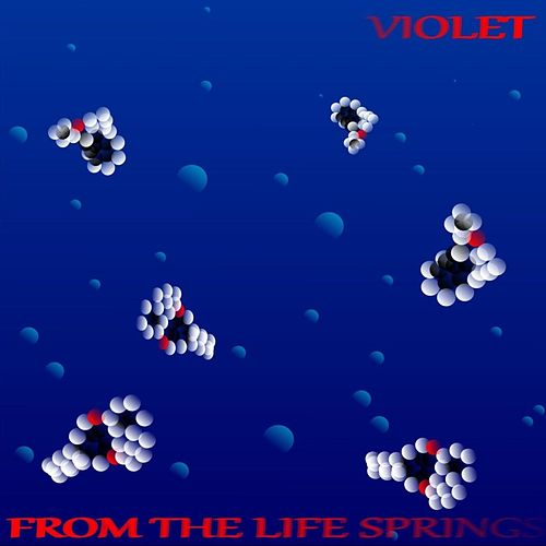 From the Life Springs von Violet