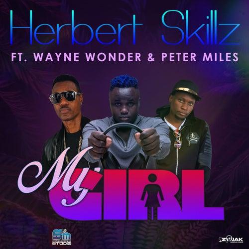 My Girl (Feat. Wayne Wonder & Peter Miles) by HerbertSkillz