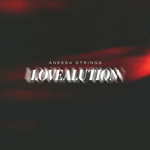 Lovealution by Aneesa Strings