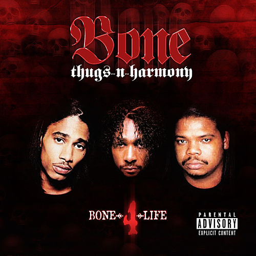 Bone 4 Life by Bone Thugs-N-Harmony