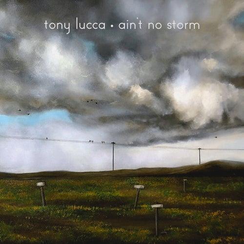 Ain't No Storm de Tony Lucca