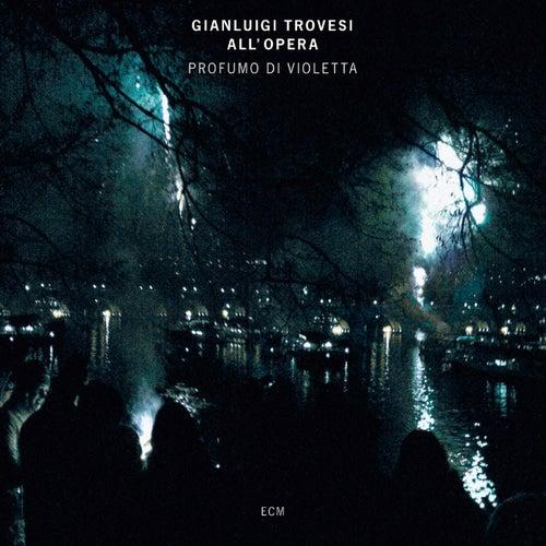 Profumo di Violetta (Trovesi all'opera) von Gianluigi Trovesi