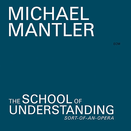The School Of Understanding de Michael Mantler