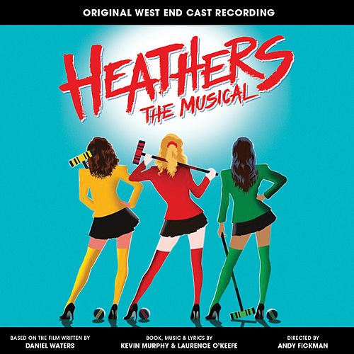Heathers the Musical (Original West End Cast Recording) by Various Artists