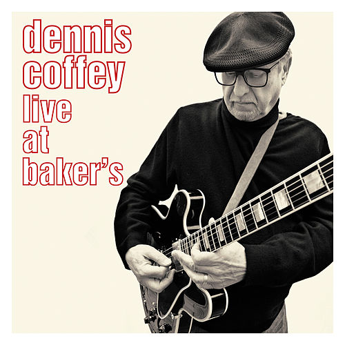 Live At Baker's by Dennis Coffey