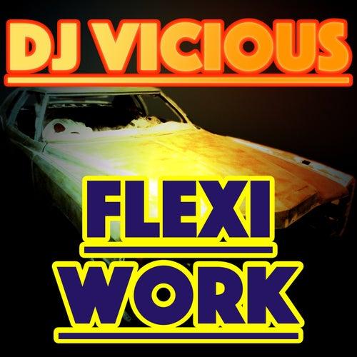 Flexiwork by DJ Vicious